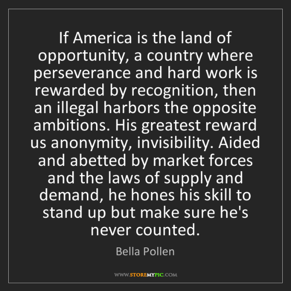 Bella Pollen: If America is the land of opportunity, a country where...