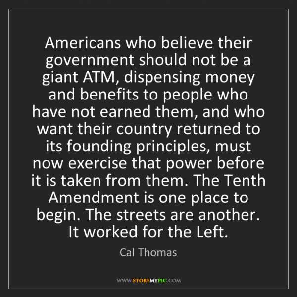 Cal Thomas: Americans who believe their government should not be...