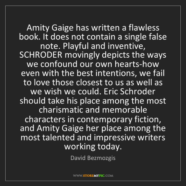 David Bezmozgis: Amity Gaige has written a flawless book. It does not...