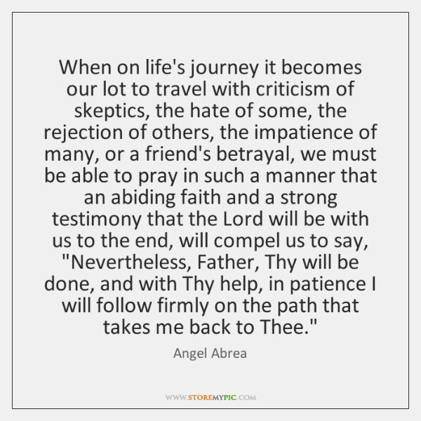 When on life's journey it becomes our lot to travel with criticism ...