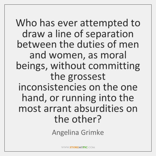Who has ever attempted to draw a line of separation between the ...