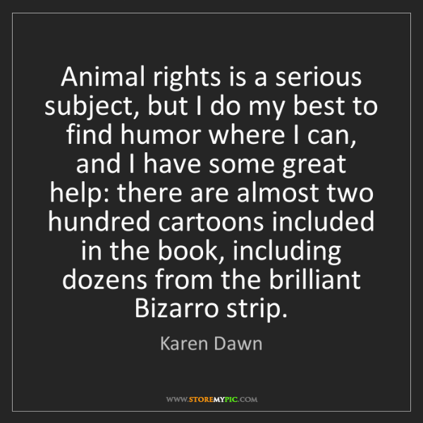Karen Dawn: Animal rights is a serious subject, but I do my best...