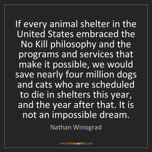 Nathan Winograd: If every animal shelter in the United States embraced...