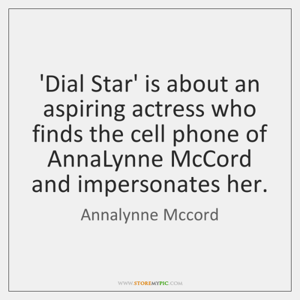 'Dial Star' is about an aspiring actress who finds the cell phone ...
