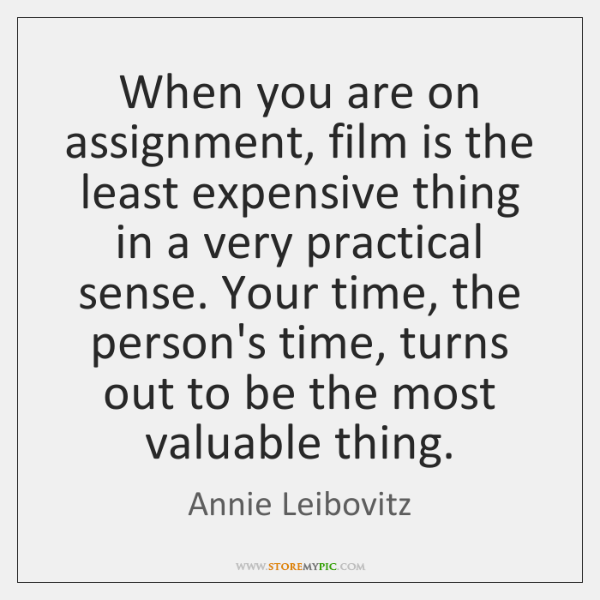When you are on assignment, film is the least expensive thing in ...