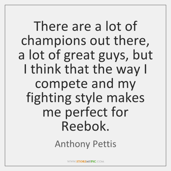There are a lot of champions out there, a lot of great ...