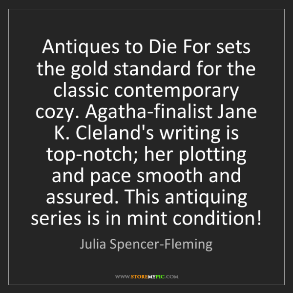 Julia Spencer-Fleming: Antiques to Die For sets the gold standard for the classic...