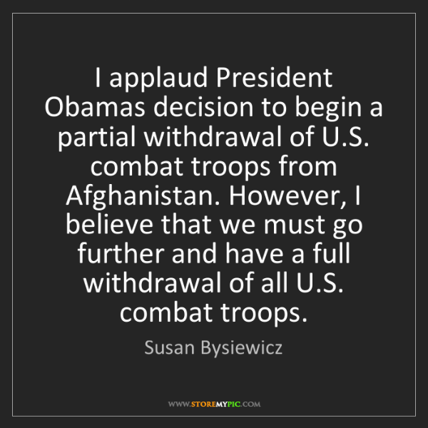 Susan Bysiewicz: I applaud President Obamas decision to begin a partial...