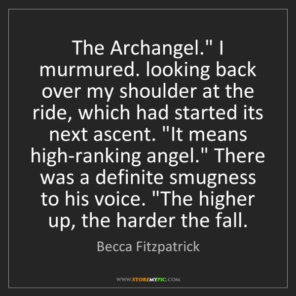 "Becca Fitzpatrick: The Archangel."" I murmured. looking back over my shoulder..."