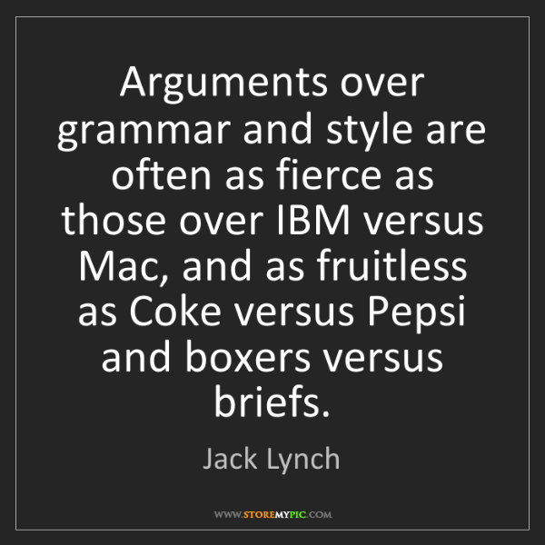 Jack Lynch: Arguments over grammar and style are often as fierce...