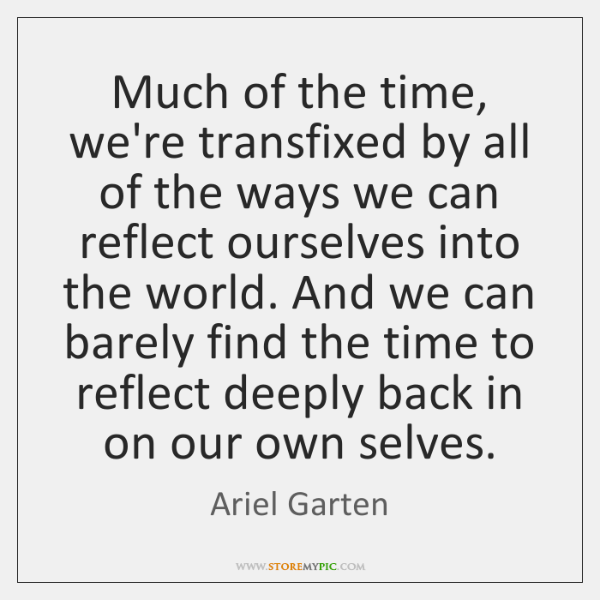Much of the time, we're transfixed by all of the ways we ...