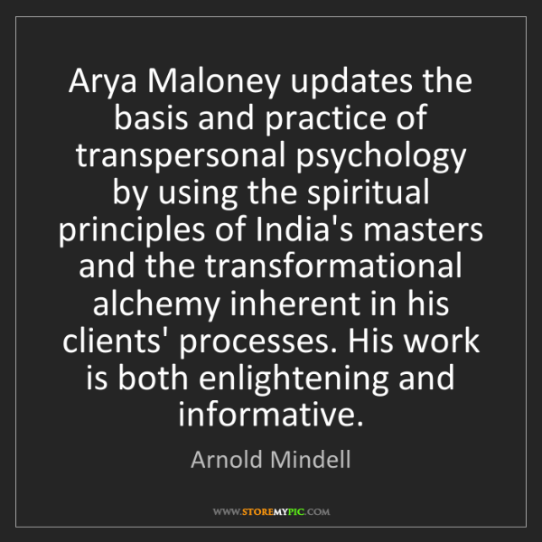 Arnold Mindell: Arya Maloney updates the basis and practice of transpersonal...