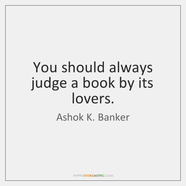 You should always judge a book by its lovers.
