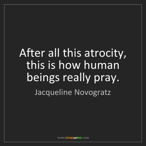 Jacqueline Novogratz: After all this atrocity, this is how human beings really...