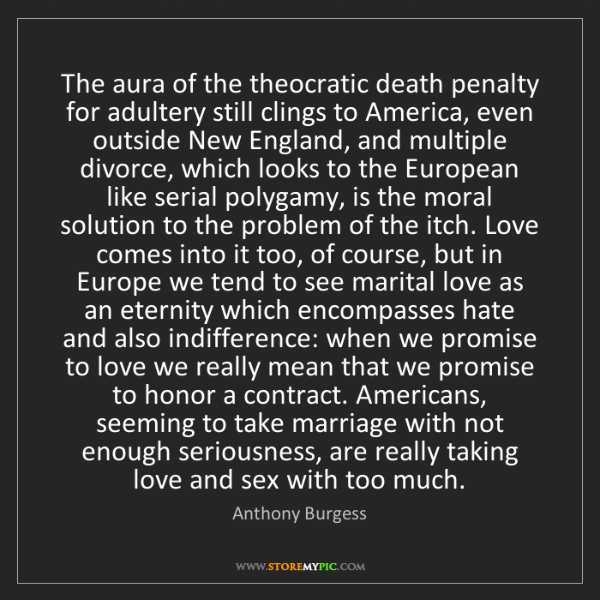 Anthony Burgess: The aura of the theocratic death penalty for adultery...