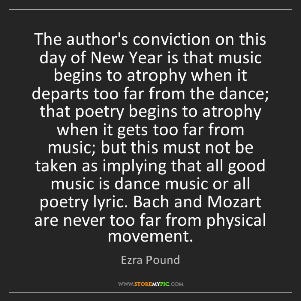 Ezra Pound: The author's conviction on this day of New Year is that...