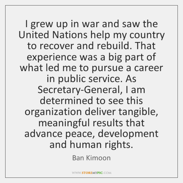 I grew up in war and saw the United Nations help my ...