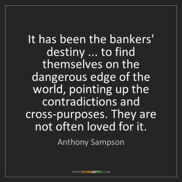 Anthony Sampson: It has been the bankers' destiny ... to find themselves...