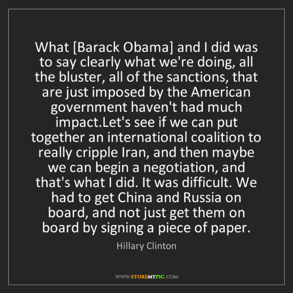 Hillary Clinton: What [Barack Obama] and I did was to say clearly what...