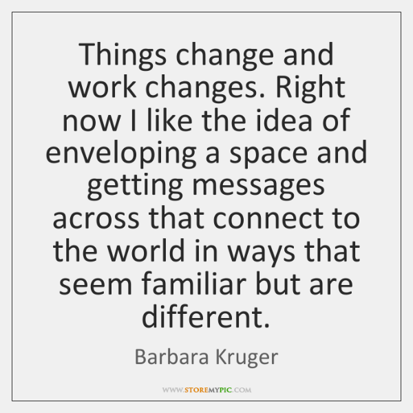Things change and work changes. Right now I like the idea of ...