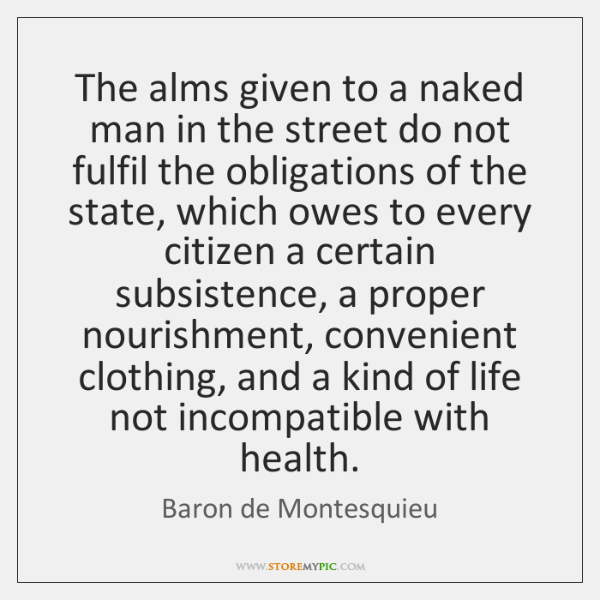 The alms given to a naked man in the street do not ...