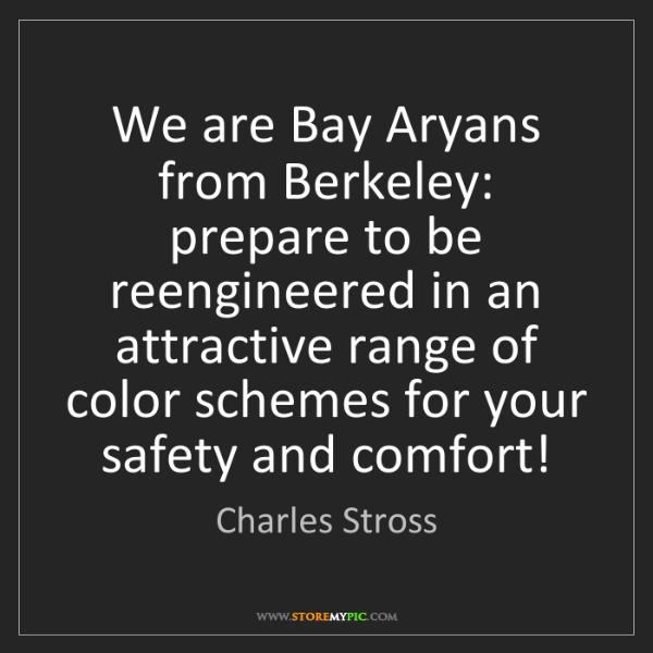 Charles Stross: We are Bay Aryans from Berkeley: prepare to be reengineered...
