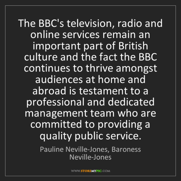 Pauline Neville-Jones, Baroness Neville-Jones: The BBC's television, radio and online services remai