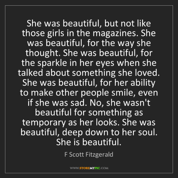 F Scott Fitzgerald: She was beautiful, but not like those girls in the magazines....
