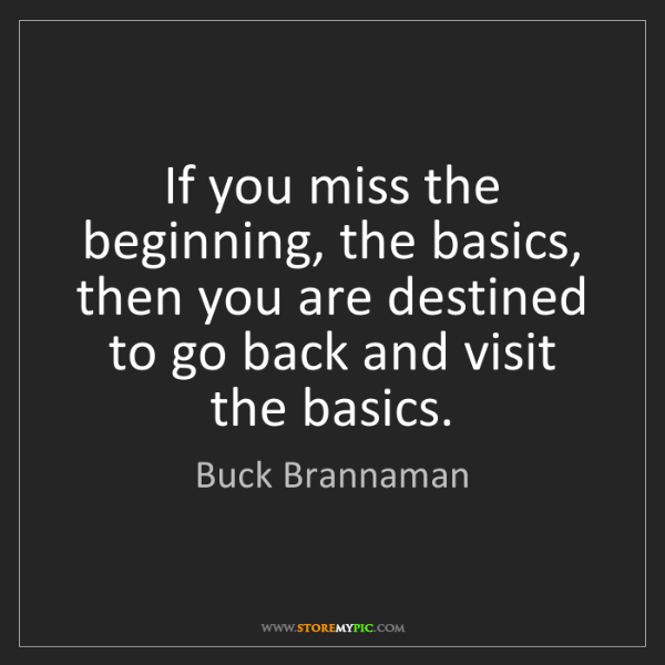 Buck Brannaman: If you miss the beginning, the basics, then you are destined...