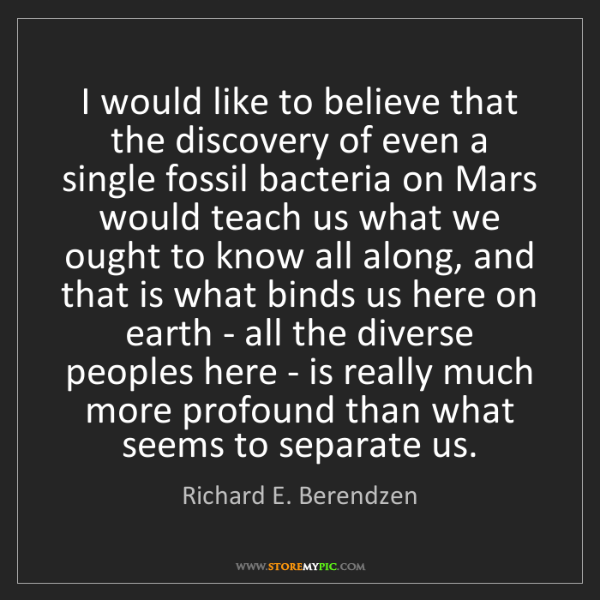 Richard E. Berendzen: I would like to believe that the discovery of even a...
