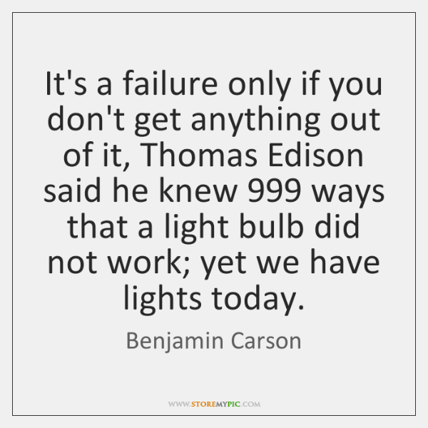 It's a failure only if you don't get anything out of it, ...