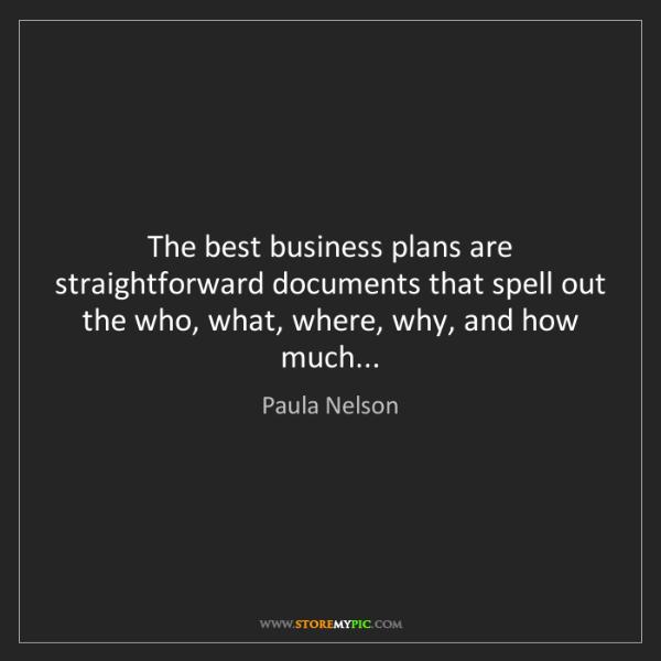 Paula Nelson: The best business plans are straightforward documents...