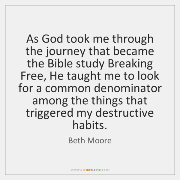 As God took me through the journey that became the Bible study ...