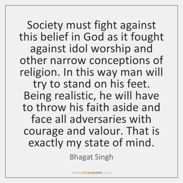 Society must fight against this belief in God as it fought against ...