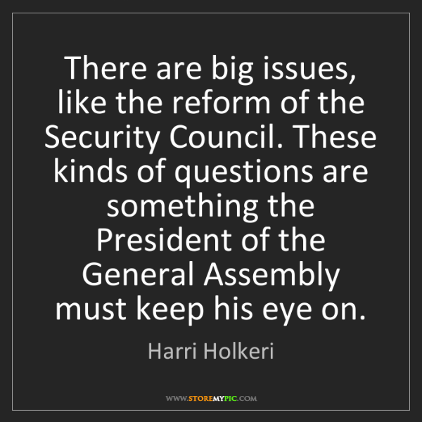 Harri Holkeri: There are big issues, like the reform of the Security...