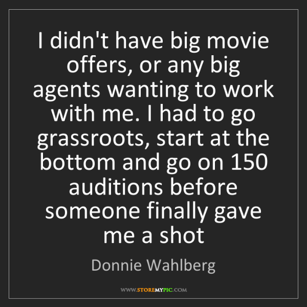 Donnie Wahlberg: I didn't have big movie offers, or any big agents wanting...