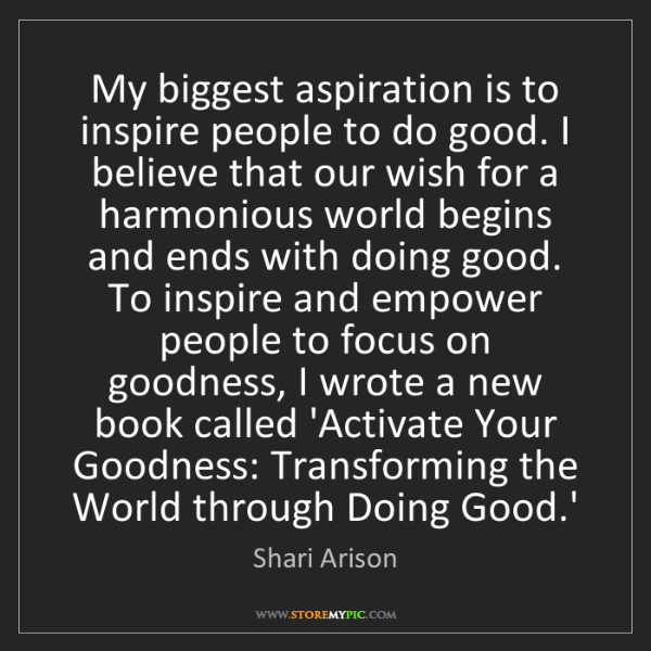 Shari Arison: My biggest aspiration is to inspire people to do good....