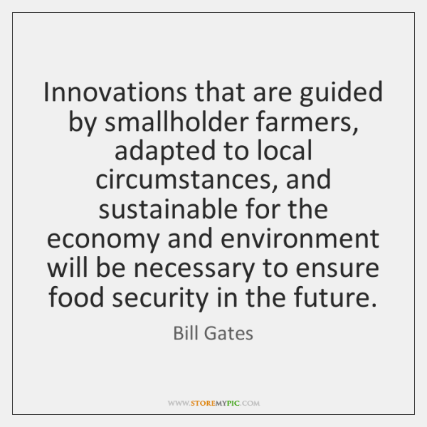 Innovations that are guided by smallholder farmers, adapted to local circumstances, and ...