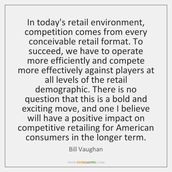 In today's retail environment, competition comes from every conceivable retail format. To ...