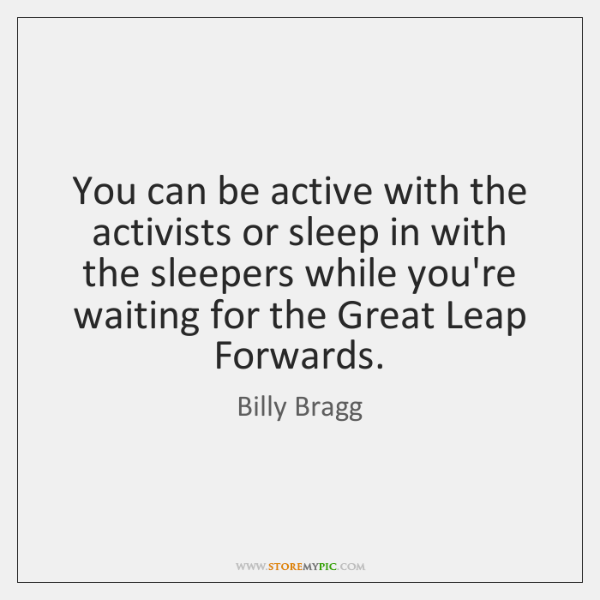 You can be active with the activists or sleep in with the ...