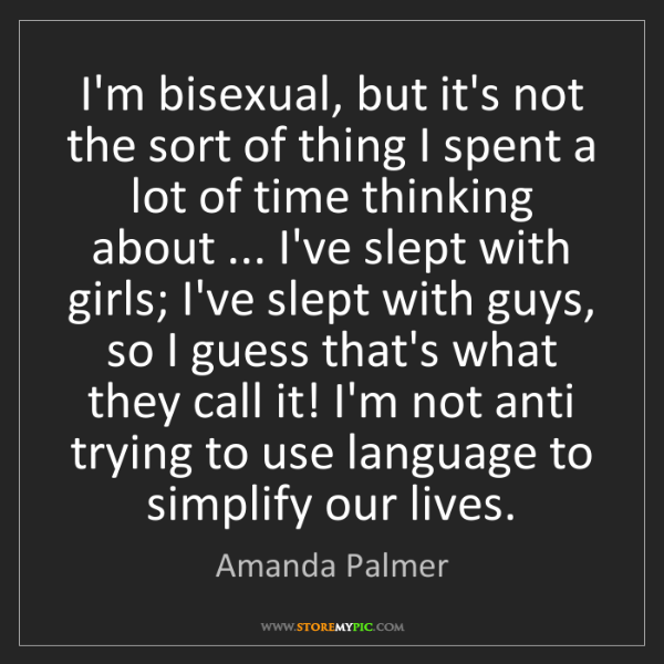 Amanda Palmer: I'm bisexual, but it's not the sort of thing I spent...