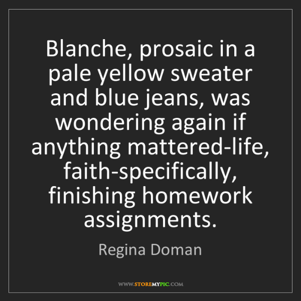 Regina Doman: Blanche, prosaic in a pale yellow sweater and blue jeans,...