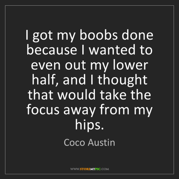Coco Austin: I got my boobs done because I wanted to even out my lower...