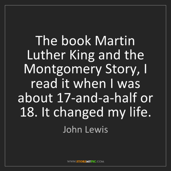 John Lewis: The book Martin Luther King and the Montgomery Story,...