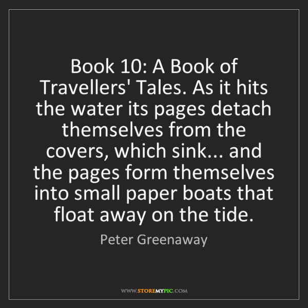 Peter Greenaway: Book 10: A Book of Travellers' Tales. As it hits the...