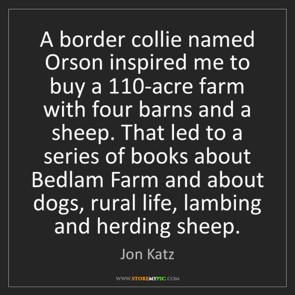 Jon Katz: A border collie named Orson inspired me to buy a 110-acre...