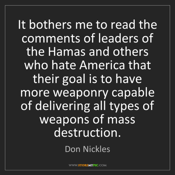 Don Nickles: It bothers me to read the comments of leaders of the...