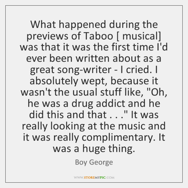 What happened during the previews of Taboo [ musical] was that it was ...