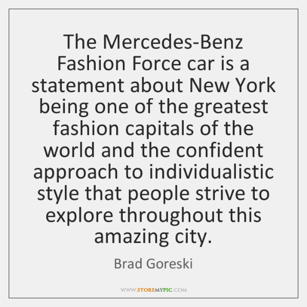 The Mercedes-Benz Fashion Force car is a statement about New York being ...