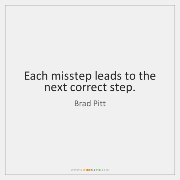 Each misstep leads to the next correct step.